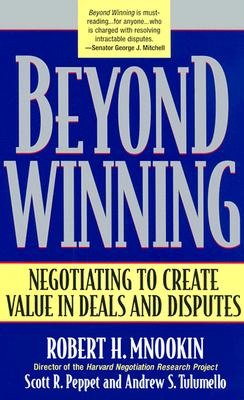 Beyond Winning By Mnookin, Robert H./ Peppet, Scott R./ Tulumello, Andrew S.