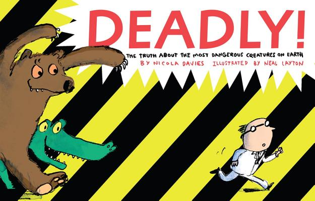Deadly! By Davies, Nicola/ Layton, Neal (ILT)